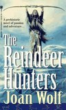 The Reindeer Hunters by Joan Wolf