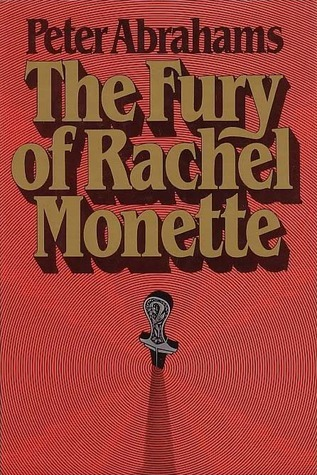 The Fury of Rachel Monette by Peter Abrahams