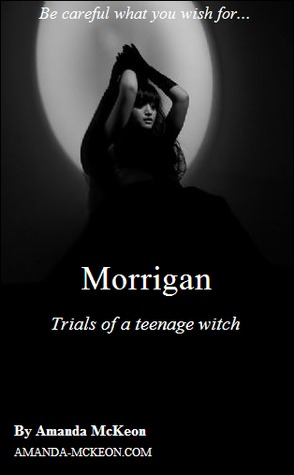 Morrigan: trials of a teenage witch