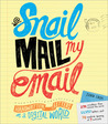 Snail Mail My Email: Handwritten Letters in a Digital World