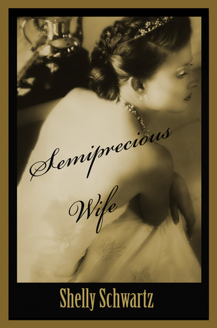 Semiprecious Wife (Sepia Series, 1930s)