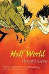 Half World by Hiromi Goto