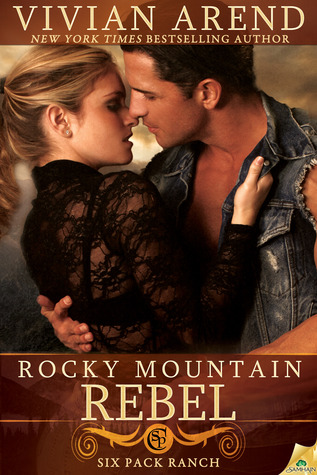 Rocky Mountain Rebel (Six Pack Ranch, #5)