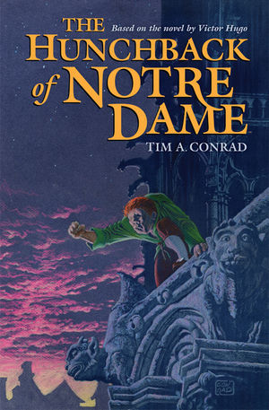 The Hunchback of Notre Dame by Tim Conrad