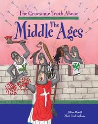 The Gruesome Truth about the Middle Ages