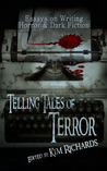 Telling Tales of Terror Essays on Writing Horror and Dark