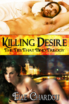 Killing Desire (Ties That Bind Trilogy, #2)