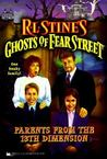 Parents from the 13th Dimension (Ghosts of Fear Street, #27)