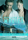 Not Like the Movies (Sexy College Studs, #2)