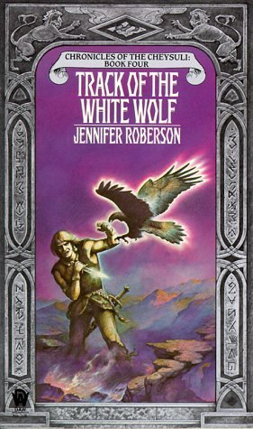 Track of the White Wolf by Jennifer Roberson