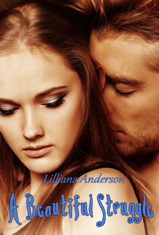 A Beautiful Struggle by Lilliana Anderson