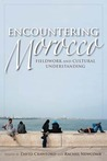Encountering Morocco:  Fieldwork and Cultural Understanding