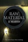 Raw Material by J.J. Marsh