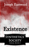 Existence (Synthetics' Society, #1)