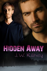 Hidden Away by J.W. Kilhey