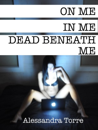 On Me, In Me, Dead Beneath Me