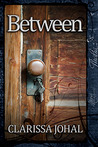 Between by Clarissa Johal