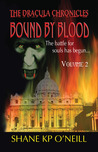 Bound By Blood - Volume 2 by Shane K.P. O'Neill