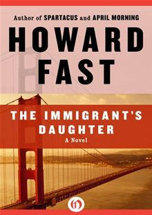 The Immigrant's Daughter by Howard Fast