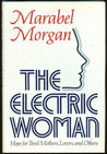 The Electric Woman: Hope for Tired Mothers and Others