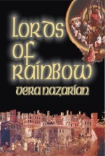 Lords of Rainbow or The Book of Fulfillment by Vera Nazarian
