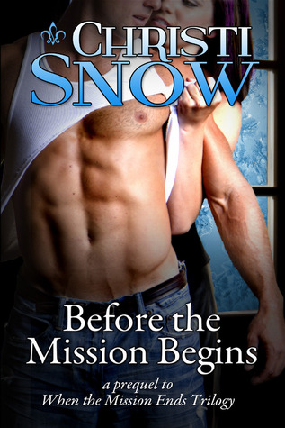 Review: Before the Mission Begins by Christi Snow