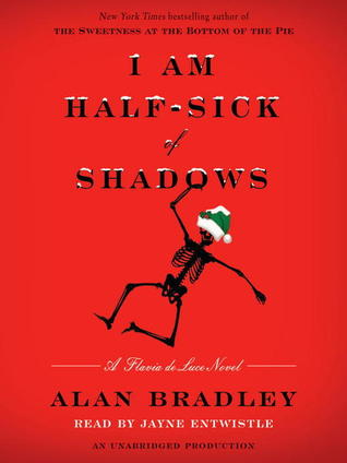 I Am Half Sick Of Shadows (Flavia de Luce, #4)