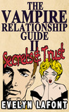 The Vampire Relationship Guide: Secrets and Trust (The Vampire Relationship Guide #2)