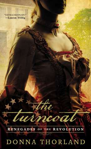 The Turncoat: Renegades of the Revolution by Donna Thorland