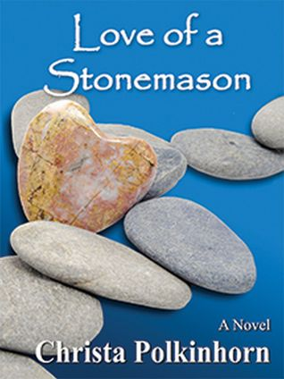 Love of a Stonemason by Christa Polkinhorn