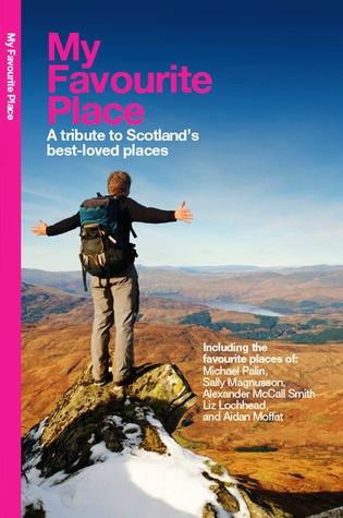 My favourite place: a tribute to Scotland's best-loved places