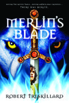 Merlin's Blade (The Merlin Spiral, #1)