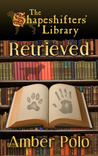 Retrieved (The Shapeshifters' Library, #2)