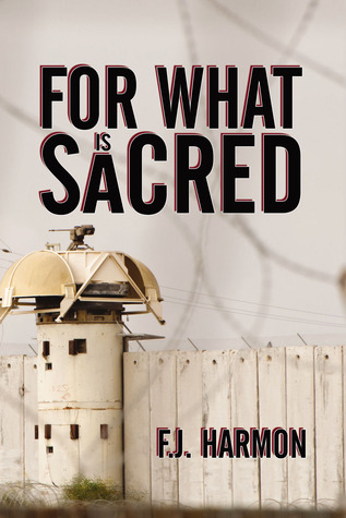 For What Is Sacred by F.J. Harmon