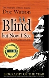 Blind But Now I See: The Biography of Music Legend Doc Watson