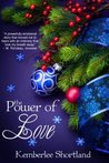 The Power of Love by Kemberlee Shortland