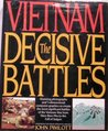 Vietnam: The Decisive Battles