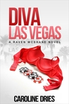 Diva Las Vegas by Caroline Dries