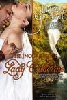 The Incorrigible Lady Catherine (The Three Disgraces, #1)