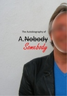 The Autobiography of A Somebody