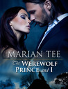 The Werewolf Prince and I by Marian Tee