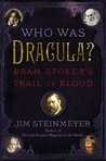 Who Was Dracula?: Bram Stoker's Trail of Blood
