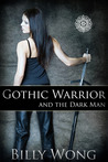 Gothic Warrior and the Dark Man