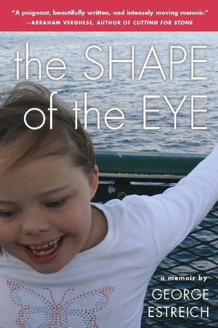 The Shape of the Eye: A Memoir