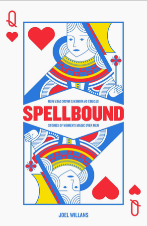 Spellbound: Stories of women's magic over men