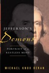 Jefferson's Demons: Portrait of a Restless Mind