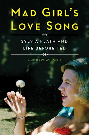 Book Review: Mad Girl's Love Song by Andrew Wilson
