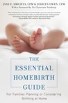 The Essential Homebirth Guide: For Families Planning or Considering Birthing
