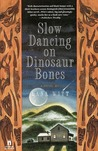 Slow Dancing on Dinosaur Bones by Lana Witt