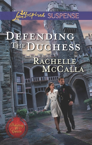Defending the Duchess (Protecting the Crown, #1)